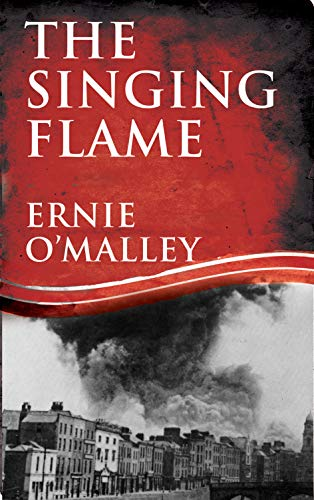 9781856358859: The Singing Flame (The Ernie O'Malley Trilogy): 2 (Ernie O'Malley Series)