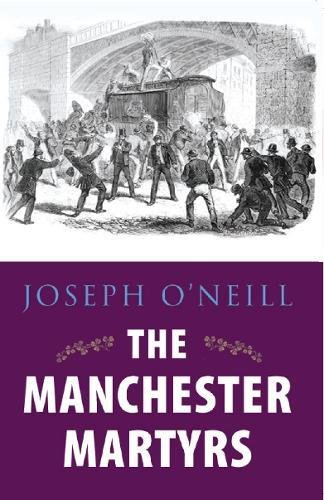 The Manchester Martyrs: Joseph O'Neill