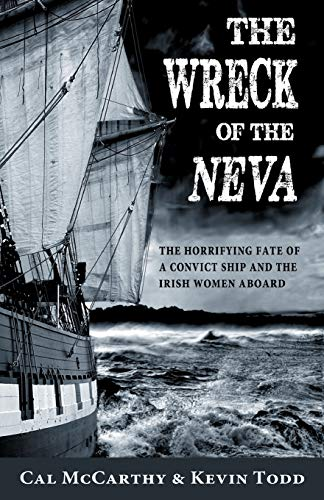 9781856359818: The Wreck of the Neva: The Horrifying Fate of a Convict Ship and the Irish Women Aboard
