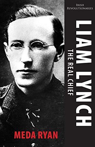 9781856359924: Liam Lynch: The Real Chief: Irish Revolutionaries