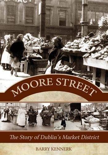 9781856359962: Moore Street: The Story of Dublin's Market District