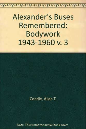 9781856380324: Alexander's Buses Remembered: Bodywork 1943-1960 v. 3