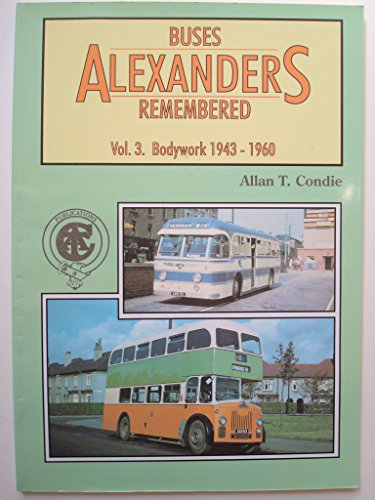 9781856380331: Alexander's Buses Remembered: Bodywork 1943-1960 v. 3