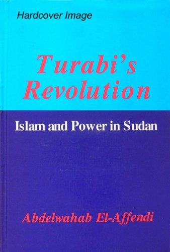 9781856400046: Turabi's Revolution: Islam and Power in Sudan (Grey Seal Islamic Studies)