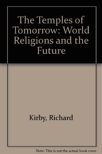 The Temples of Tomorrow: World Religions and the Future (1856400174) by Richard Kirby; Earl D. C. Brewer