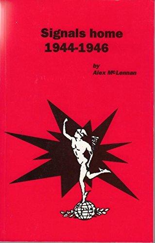 Signals Home: 1944-46: McLennan, A.