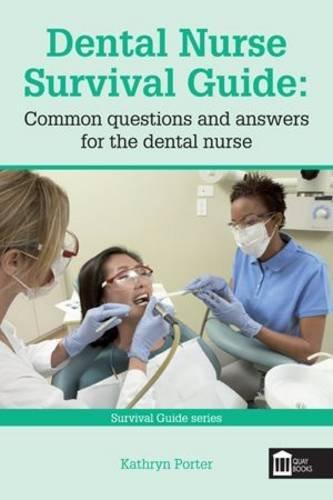 Dental Nurse Survival Guide: Porter, Kathryn