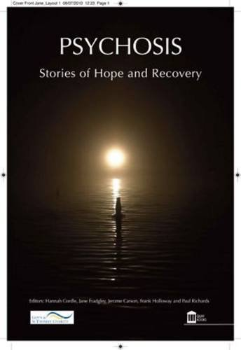 Psychosis: Stories of Recovery and Hope: Holloway, Frank
