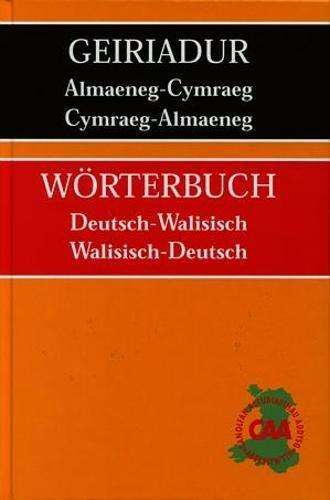 9781856444170: Geiriadur Almaeneg-Cymraeg, Cymraeg-Almaeneg/Worterbuch Deutsch-Walisisch, Walisisch-Deutsch