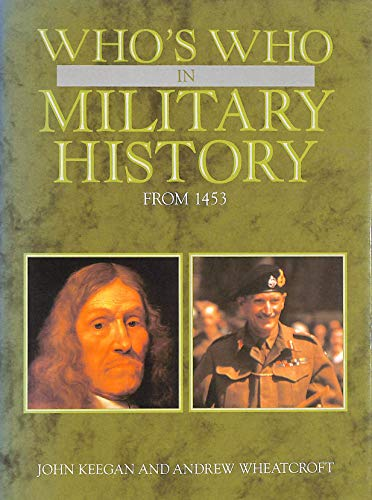 9781856480048: Who's Who in Military History: From 1453 to the Present Day