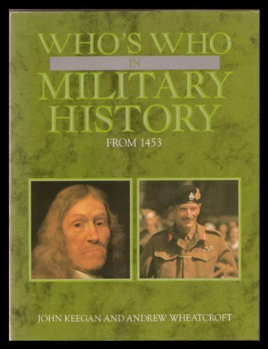 Who's Who in Military History: From 1453: John Keegan, Andrew