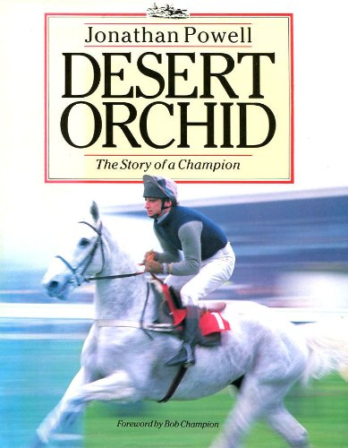 9781856480383: Desert Orchid: the story of a champion
