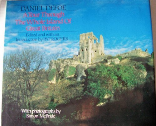 A Tour Through the Whole Island of: Defoe, Daniel (edited