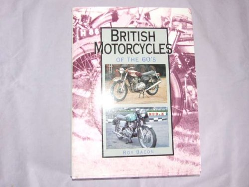 British Motorcycle of the 1960s: a Detailed History of 50 Marques - from AJS to Wasp.