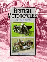 British Motorcycles of the 30s: The A-Z of pre-war marques from AER through to Zenith.