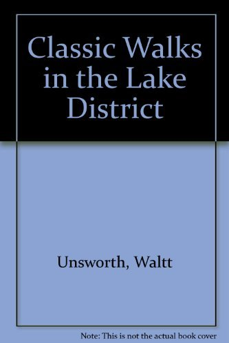 Classic Walks in the Lake District: Unsworth, Walt