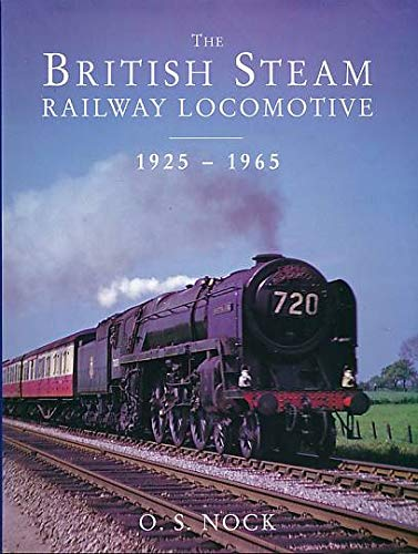9781856482226: BRITISH STEAM RAILWAY LOCOMOTIVE 1925-65