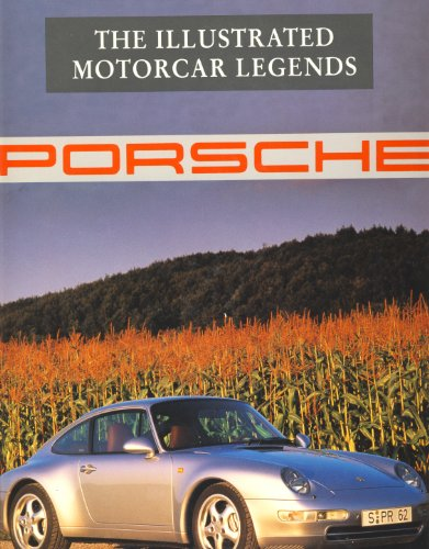 Porsche Illustrated Motorcar Legends (1856482316) by Bacon, Roy