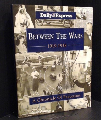 Between The Wars: 1919-1938 - A Chronicle: Daily Express