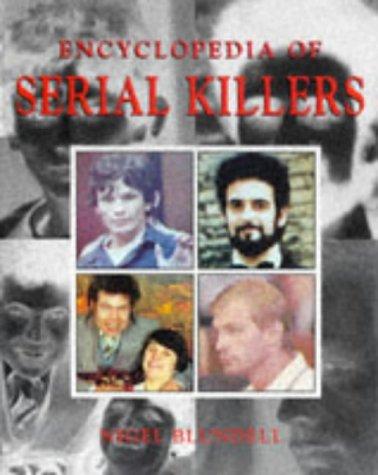 9781856483285: Encyclopedia of Serial Killers