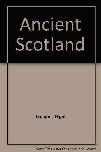 Ancient Scotland: Nigel Blundell