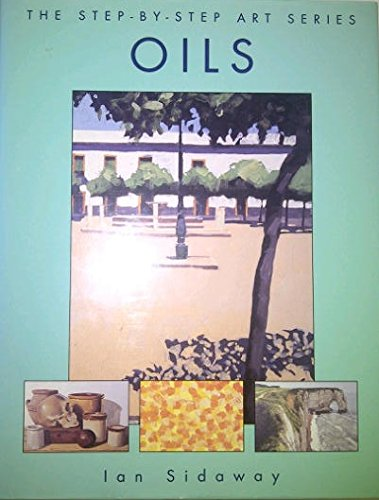 9781856483766: Oils (The Step-By-Step Art Series)