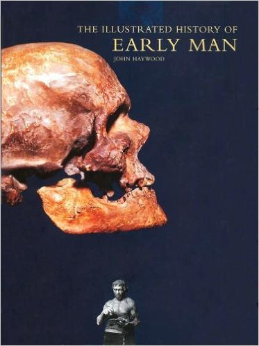 9781856485838: The Illustrated History of Early Man