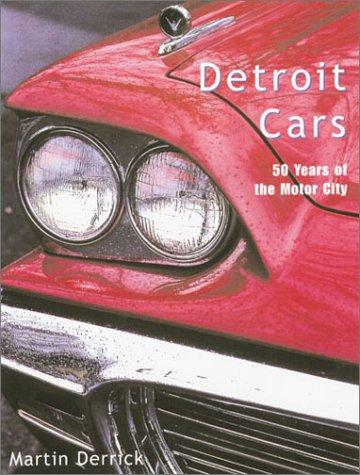 Detroit Cars: 50 Years of the Motor: Derrick, Martin