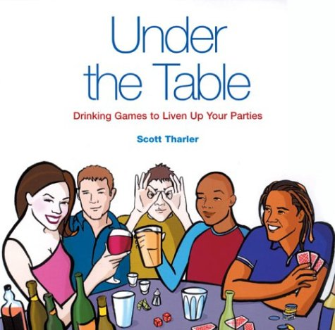 9781856486590: Under the Table: Drinking Games to Liven Up Your Parties