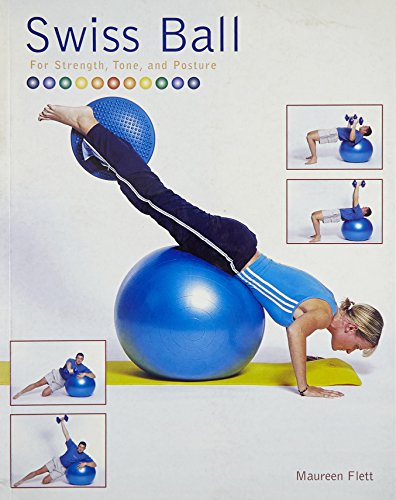 9781856486637: Swiss Ball: For Strength,Love and Posture
