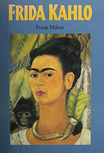 9781856486767: Frida Kahlo [Illustrated] [Hardcover] by Milner Frank [Hardcover] by