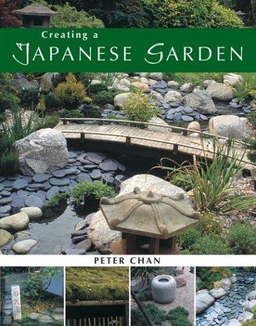 Creating a Japanese Garden: Chan, Peter