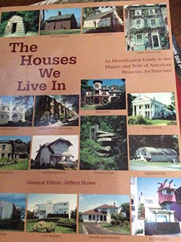 9781856487023: The Houses We Live In: An Identification Guide to the History and Style of American Domestic Architecture
