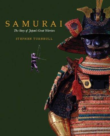 9781856487030: Samurai: The Story of Japan's Great Warriors