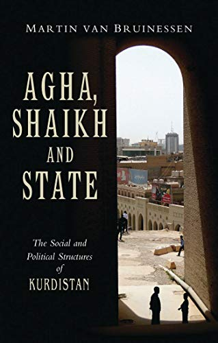 9781856490184: Agha, Shaikh and State: The Social and Political Structures of Kurdistan