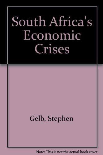 South Africa's Economic Crisis: Gelb, Stephen