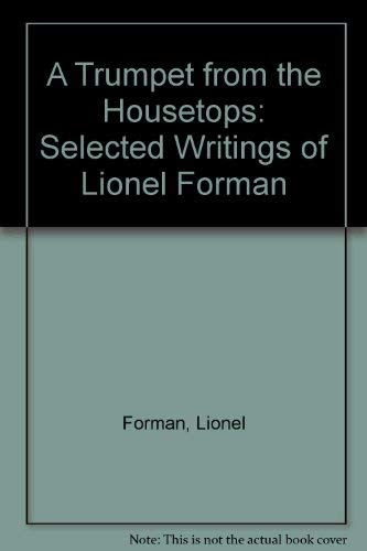 9781856490467: Trumpets From The Housetops: Selected Writings of Lionel Forman