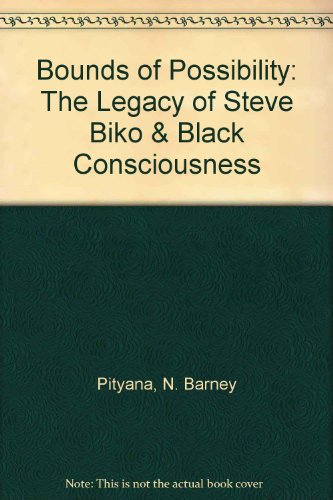 9781856490474: Bounds of Possibility: The Legacy of Steve Biko & Black Consciousness