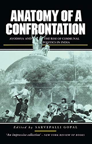 Anatomy of a Confrontation: Ayodhya and the Rise of Communal Politics in India (Politics in ...