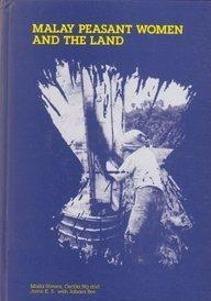 Malay Peasant Women and the Land: Stivens, Maila, Ng,