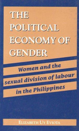 The Political Economy of Gender: Women and: Eviota, Elizabeth Uy