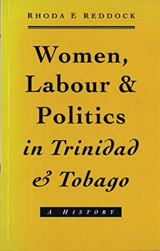 9781856491532: Women, Labour and Politics in Trinidad and Tobago: A History