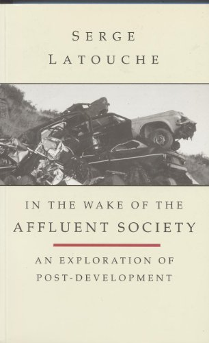 9781856491723: In the Wake of the Affluent Society: An Exploration of Post-development