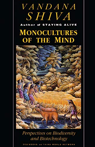 Monocultures of the Mind : Perspectives on: Vandana Shiva