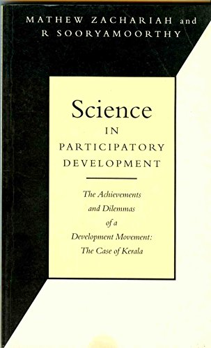 9781856492720: Science in Participatory Development: The Achievements and Dilemmas of a Development Movement: The Case of Kerala