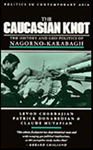Caucasian Knot : The History and Geopolitics: Chorbajian, Levon, Donabedian,
