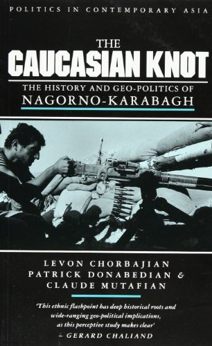 9781856492881: The Caucasian Knot: The History and Geopolitics of Nagorno-Karabagh: History and Geopolitics of Nagorno-Karabach (Politics in Contemporary Asia)