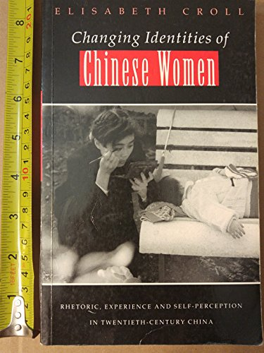 9781856493420: Changing Identities of Chinese Women: Rhetoric, Experience and Self-Perception in 20th Century China