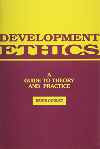 9781856493864: Development Ethics: A Guide to Theory and Practice