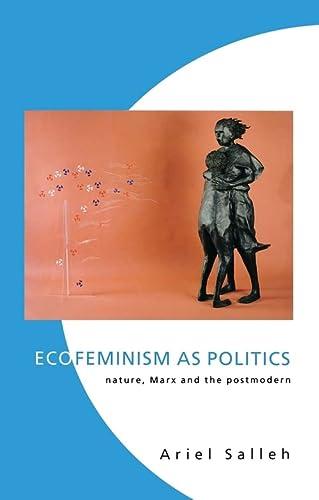 Ecofeminism As Politics: Nature, Marx and the Postmodern - Ariel Salleh